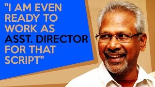 "getlinkyoutube.com-Mani Ratnam - ""I am even ready to work as Asst. Director for that script"""