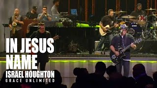 In Jesus Name - Israel Houghton - Lakewood Church