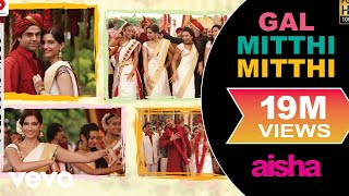 Gal Mitthi Mitthi   Aisha | Sonam Kapoor | Abhay Deol | Lisa Haydon