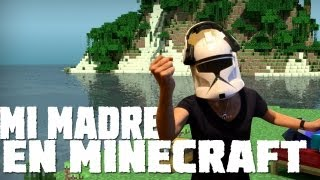 getlinkyoutube.com-MI MADRE EN MINECRAFT - Misión Imposible
