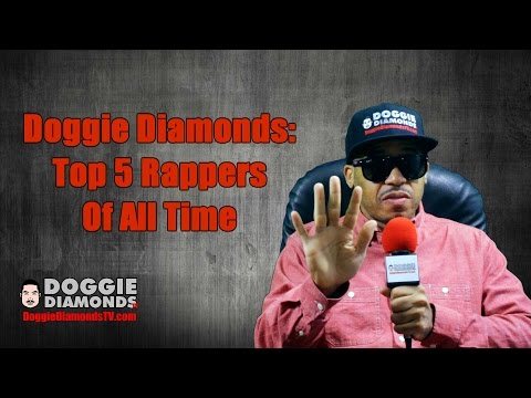 Doggie Diamonds top 5 rappers of all time