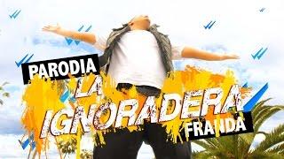 "getlinkyoutube.com-PARODIA DE LA GOZADERA - ""LA IGNORADERA"" - FRANDA - WHAT THE CHIC - BRUNOACME"