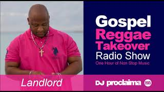 GOSPEL REGGAE 2018  - One Hour Gospel Reggae Takeover Show - DJ Proclaima 6th July width=