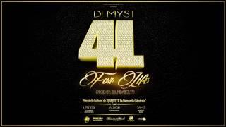 Dj Myst - 4 Life (ft. Alivor, Lentiss, Sams)