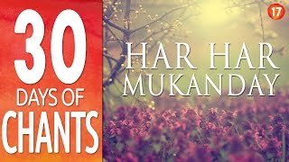 getlinkyoutube.com-Day 17 ~ HAR HAR MUKANDAY ~ Mantra to Break Free ~ 30 Days of Chants