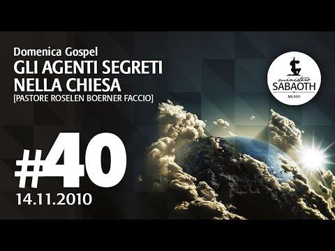 Domenica Gospel - 14 Novembre 2010 - Gli agenti segreti nella chiesa - Pastore Roselen Faccio