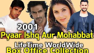 PYAAR ISHQ AUR MOHABBAT 2001 Bollywood Movie LifeTime WorldWide Box Office Collections Rating Songs
