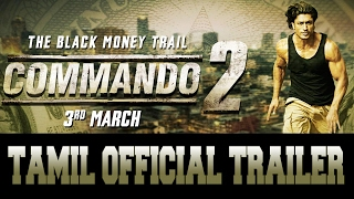 Commando 2 | Official Tamil Trailer | Vidyut Jammwal | Adah Sharma | Esha Gupta | 3rd March 2017