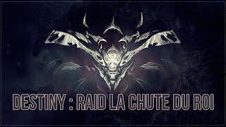 getlinkyoutube.com-Destiny | Tuto FR | La Chute du Roi (Raid Complet)
