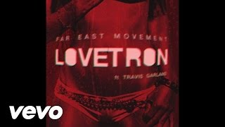 Far East Movement - Lovetron (ft. Travis Garland)