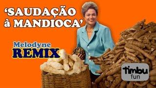 getlinkyoutube.com-Dilma - Saudação à Mandioca (REMIX) - By Timbu Fun