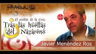 getlinkyoutube.com-Tras las huellas del Nazareno: Javier Menédez Ros