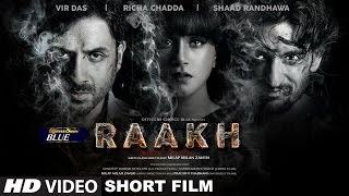 getlinkyoutube.com-Raakh (Short Film)   Vir Das, Richa Chadha & Shaad Randhawa   Milap Zaveri   T-Series