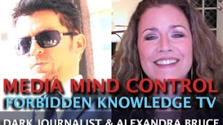 getlinkyoutube.com-MEDIA MIND CONTROL & FORBIDDEN KNOWLEDGE TV - DARK JOURNALIST & ALEXANDRA BRUCE!