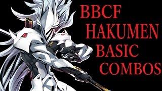 getlinkyoutube.com-BBCF HAKUMEN BASIC COMBOS【BLAZBLUE CENTRALFICTION ハクメン 基礎コンボ】
