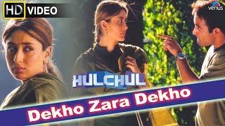 Dekho Zara Dekho (HD) Full Video Song | Hulchul | Akshaye Khanna, Kareena Kapoor, Arshad Warshi | width=