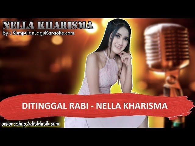 DITINGGAL RABI KOPLO -  NELLA KHARISMA Karaoke no vocal indonesia