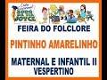 Feira do Folclore 2019 - Maternal e Infantil II (Pintinho Amarelinho)