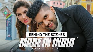 Making of MADE IN INDIA Video Song | Guru Randhawa | Elnaaz Norouzi width=