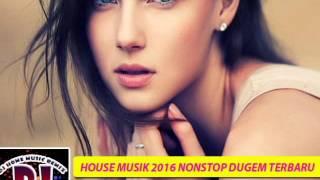 HOUSE MUSIK 2017 NONSTOP DUGEM NGEFLY TERBARU ☆ DJ Exobyet