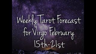 Weekly Tarot Forecast for Virgo February 15th-21st