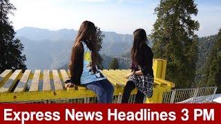 Express News Headlines 3 PM - 8 January 2017