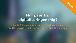 MPL 16 - Panel: Hur påverkar digitaliseringen mig?
