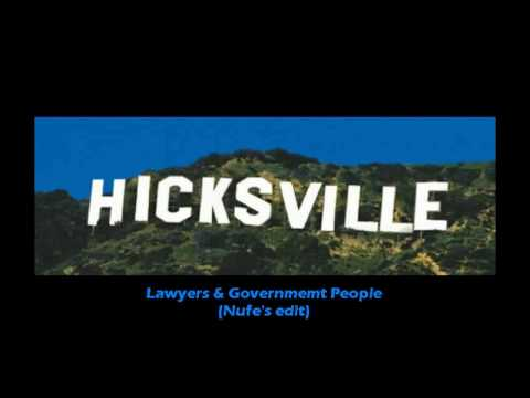 Hicksville - Lawyers & Government People - Nufe's edit