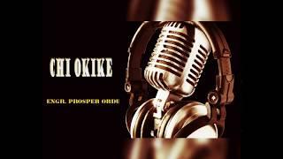 CHI OKIKE by Engr. Prosper Ordu width=