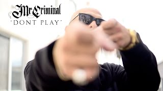 Mr. Criminal - Don't Play (OFFICIAL MUSIC VIDEO 2017)