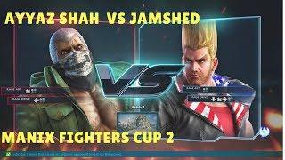 Tekken 7 Ayyaz Shah(Bryan) vs Jamshed(Paul) Maniax Fighters cup s2