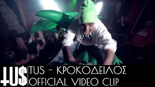 getlinkyoutube.com-Tus - Κροκὀδειλος | Tus - Krokodilos Official Video Clip (HD)