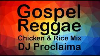GOSPEL REGGAE Chicken & Rice Mix - DJ Proclaima Reggae Mix width=