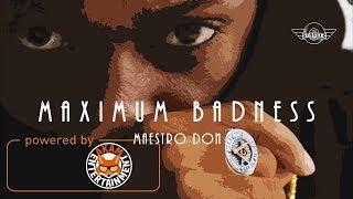 Maestro Don - Maximum Badness - September 2017