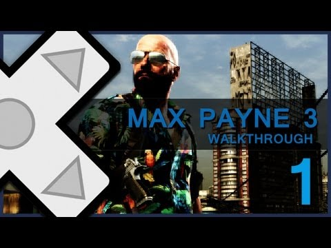 ✚ Max Payne 3 - Walkthrough - Part 1 w/ Zmann4491