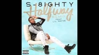 getlinkyoutube.com-S-8ighty Halfway (Remix) Feat. Lil Wayne