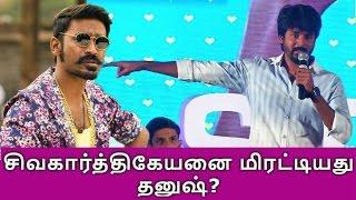 Is Dhanush threatening Sivakarthikeyan?