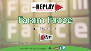 FARAM FACCE - 25 JANVIER 2017 - Invités :CHEIKH YÉRIM SECK & BABACAR JUSTIN NDIAYE