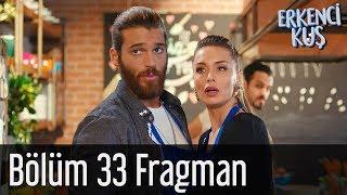 Erkenci Kuş 33. Bölüm Fragmanı Sanem ve Can Cephesinde İşler Karışık 9 Mart 2019 STAR TV'de