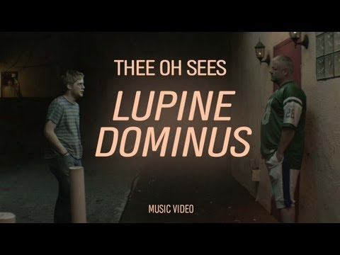 Thee Oh Sees - &quot;Lupine Dominus&quot; (Official Music Video)