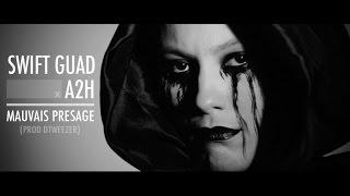 Swift Guad - Mauvais présage (ft. A2H)