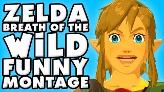 The Legend of Zelda Breath of The Wild Funny Moments Montage!