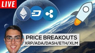 Price Breakouts: Ripple ($XRP), Cardano ($ADA), Dash ($DASH), Ethereum ($ETH), And Stellar ($XLM)!