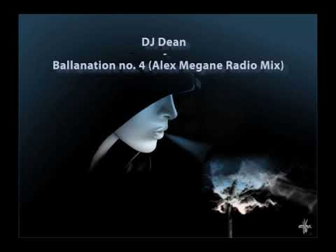 DJ Dean - Ballanation No.4 (Alex Megane Radio Mix)