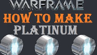 getlinkyoutube.com-Warframe - How To Earn Free Platinum Through Trading