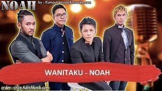 WANITAKU - NOAH Karaoke