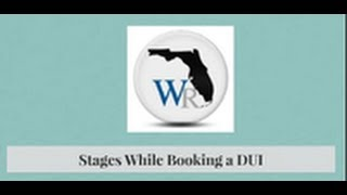 DUI Booking Arrest Stages