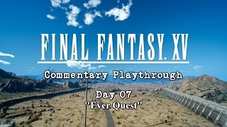 "getlinkyoutube.com-「Final Fantasy XV」 Playthrough Day 07 ~ ""Ever Quest"" (TTV)"
