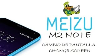 getlinkyoutube.com-*Meizu M2 NOTE* Cambio de pantalla - Change Screen 1080p HD
