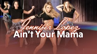 getlinkyoutube.com-Jennifer Lopez - Aint Your Mama (Dance Tutorial)